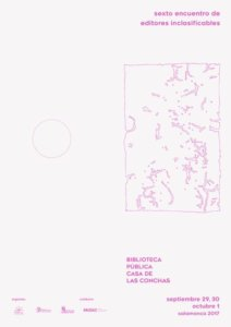 VI Encuentro de Editores Inclasificables Casa de las Conchas Salamanca 2017