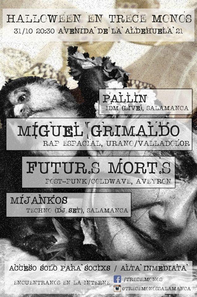Miguel Grimaldo + Futur.s Mort.s + Pallín + Mijankos Trece Monos Salamanca Octubre 2017
