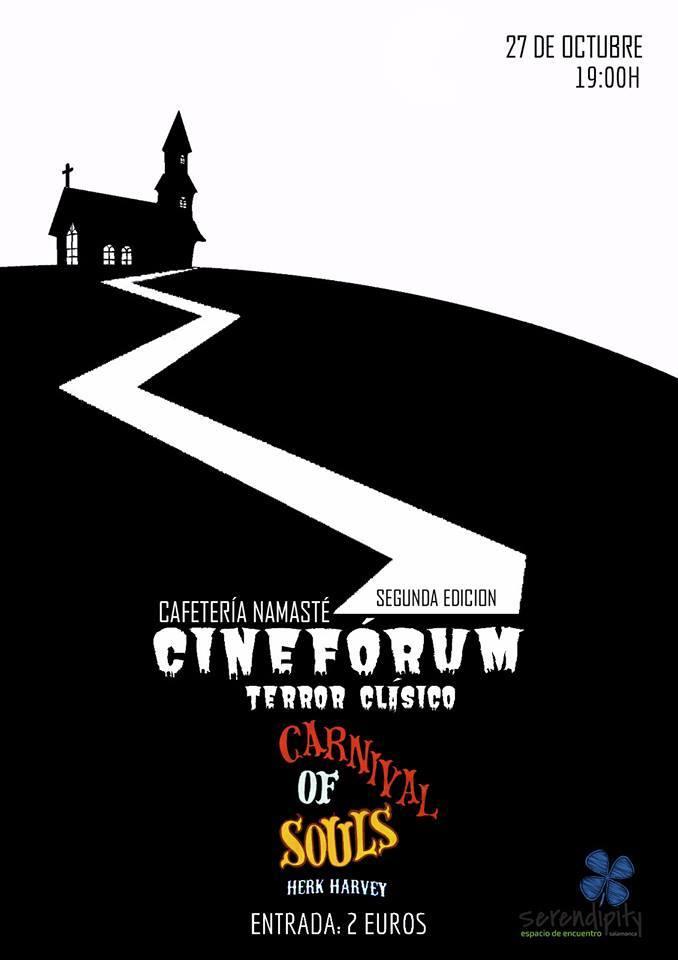 II Cinefórum Terror Clásico Carnival of souls Serendípity Salamanca Octubre 2017