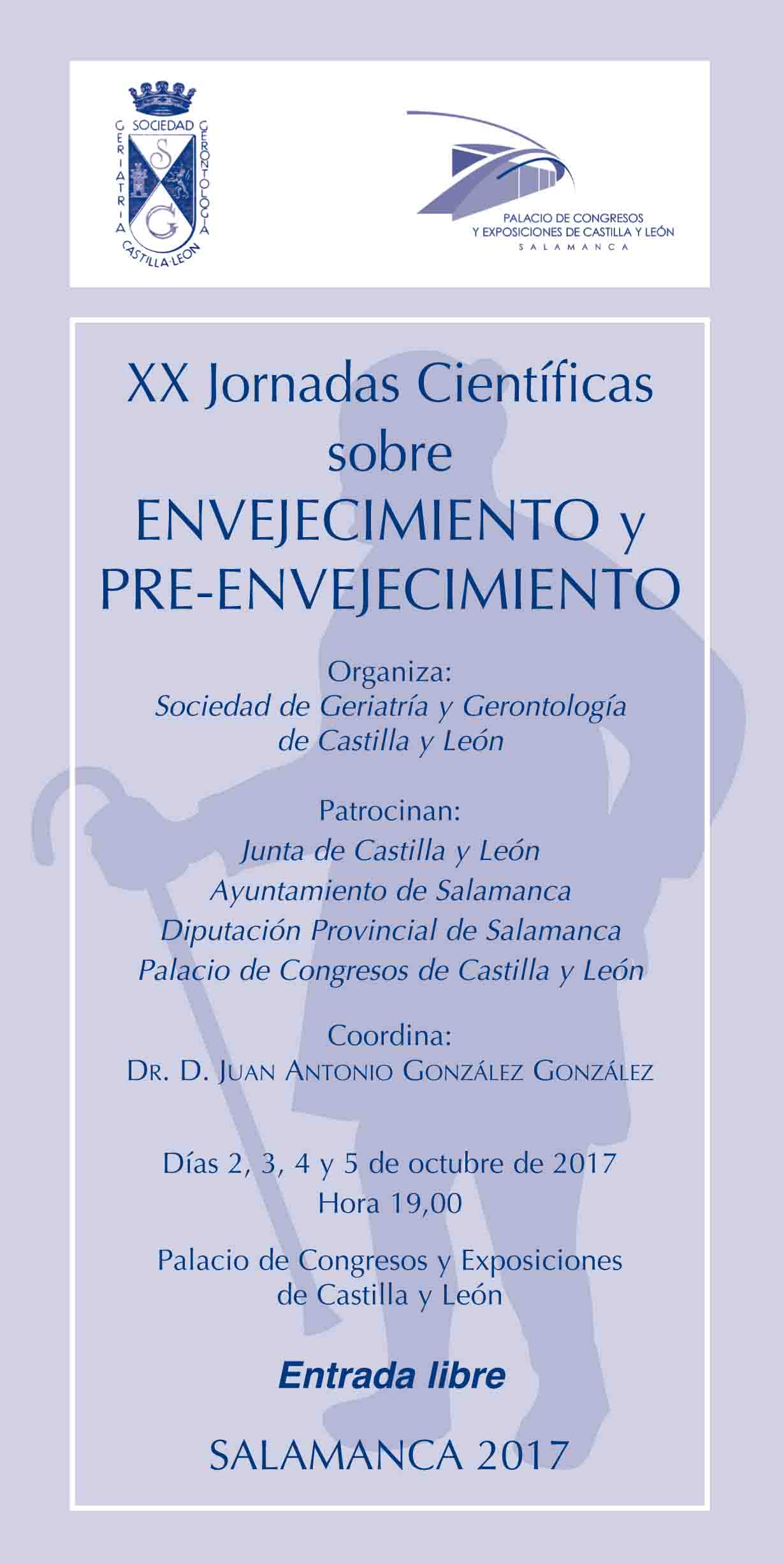 XX Jornadas Científicas sobre Envejecimiento y Pre-Envejecimiento Palacio de Congresos y Exposiciones Salamanca Octubre 2017