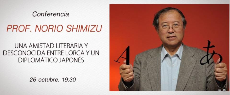 Norio Shimizu Una amistad literaria y desconocida entre Lorca y un diplomático japonés CCHJ Salamanca Octubre 2017