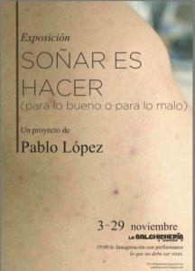 La Salchihería Oeste 7 Pablo López Soñar es hacer (para lo bueno o para lo malo) Salamanca Noviembre 2017