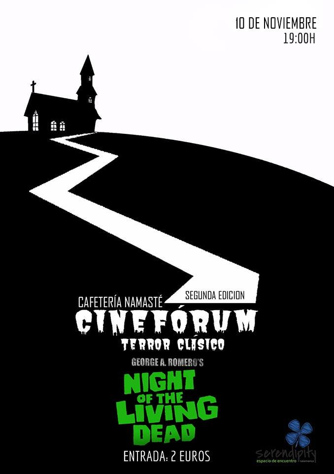 Serendípity II Cinefórum Terror Clásico Night of the living dead Salamanca Noviembre 2017