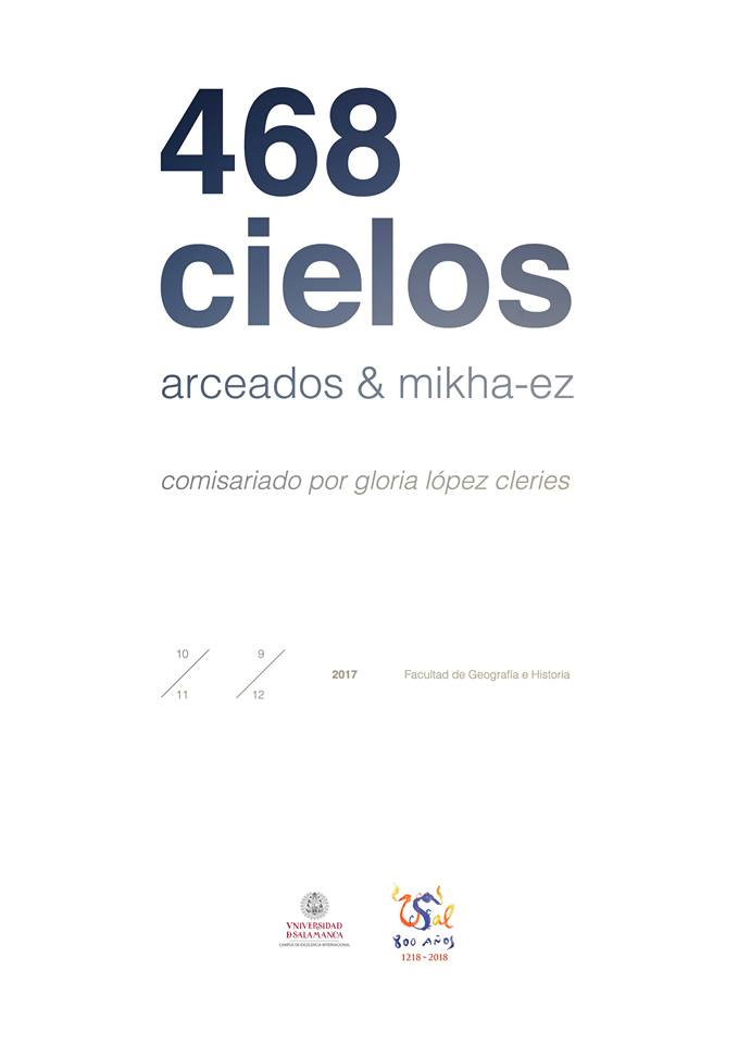 Facultad de Geografía e Historia Arceados y Mikha-ez 468 cielos Universidad de Salamanca 2017