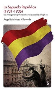 La Segunda República (1931-1936): Las claves de la primera democracia española del siglo XX