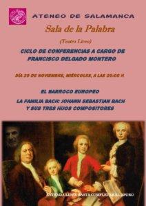 Teatro Liceo Francisco Delgado Montero El barroco europeo: La familia Bach: Johann Sebastian Bach y sus tres hijos compositores Ateneo de Salamanca Noviembre 2017