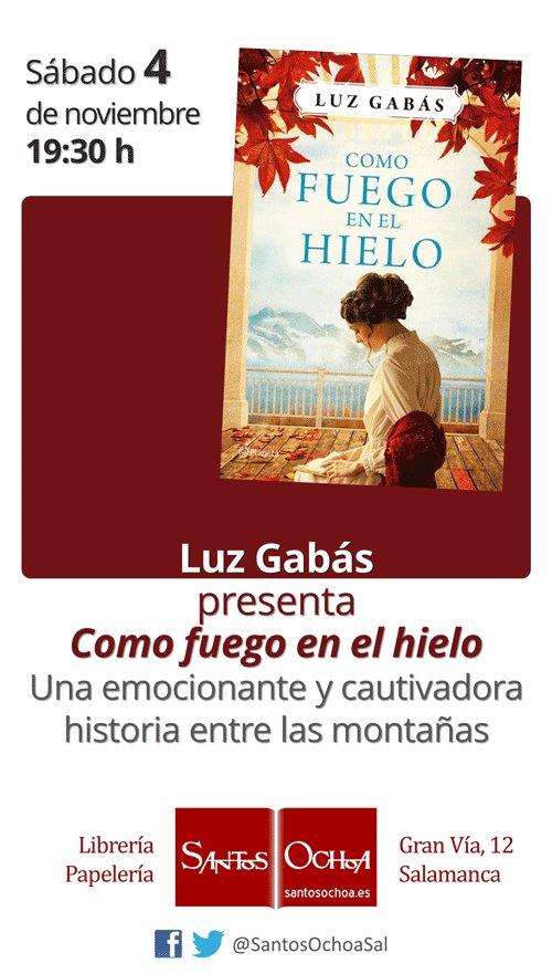 Luz Gabás Como fuego en el hielo Librería Santos Ochoa Salamanca Noviembre 2017