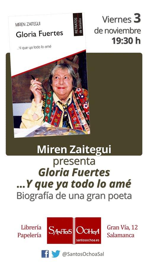 Miren Zaitegui Gloria Fuertes... Y que ya todo lo amé Librería Santos Ochoa Salamanca Noviembre 2017