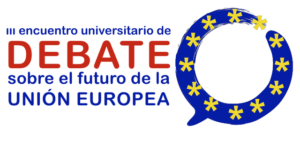 III Encuentro Universitario de Debate sobre el Futuro de la Unión Europea Noviembre 2017