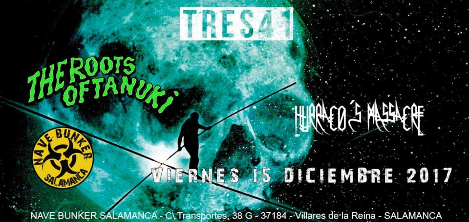 Nave Bunker Tres41 + The Roots Of Tanuki + Hurraco's Massacre Villares Diciembre 2017