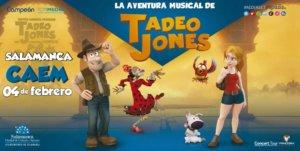 Centro de las Artes Escénicas y de la Música CAEM Tadeo Jones, una aventura musical Salamanca Febrero 2018