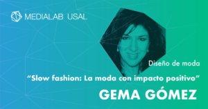 Medialab Usal Slow fashion: La moda con impacto positivo Salamanca Febrero 2018