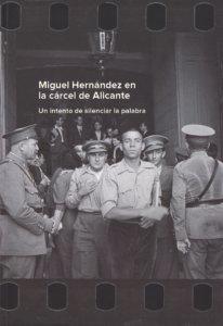 Centro Documental de la Memoria Histórica CDMH Miguel Hernández en la cárcel de Alicante: Un intento de silenciar la palabra Salamanca 2018