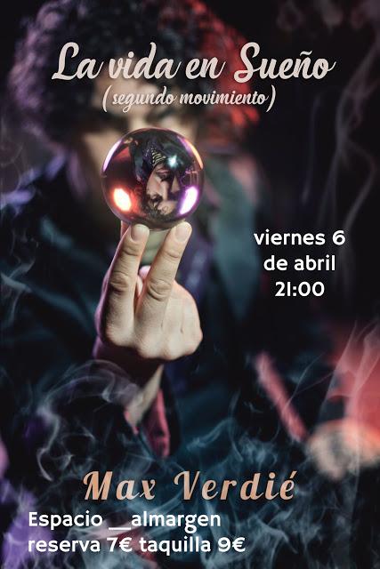 Espacio Almargen Max Verdié La vida en sueño (segundo movimiento) Salamanca Abril 2018