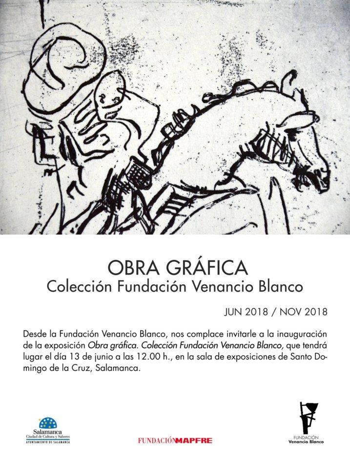 Sala de Exposiciones Santo Domingo de la Cruz Obra Gráfica. Colección Venancio Blanco Salamanca 2018