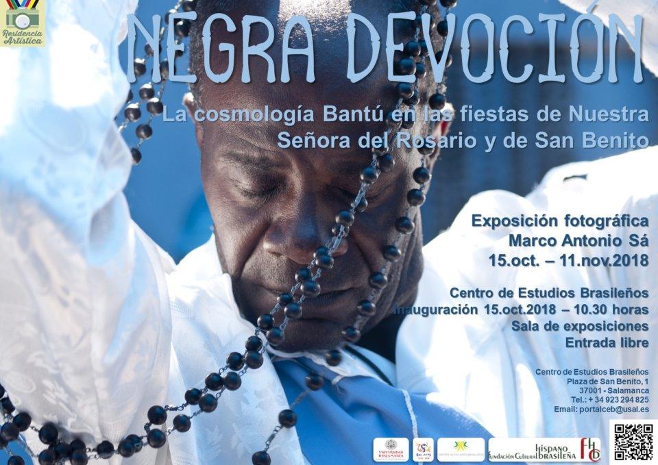 Centro de Estudios Brasileños Negra devoción. La cosmología Bantú en las fiestas de Nuestra Señora del Rosario y de San Benito Salamanca Octubre noviembre 2018