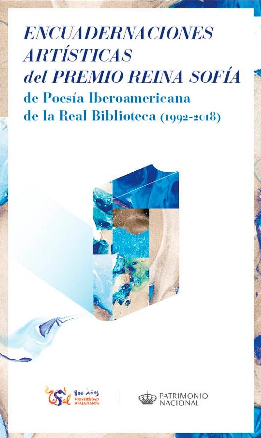 Casa Museo Miguel de Unamuno Encuadernaciones artísticas del Premio Reina Sofía de Poesía Iberoamericana de la Real Biblioteca (1992-2018) Salamanca Octubre noviembre 2018