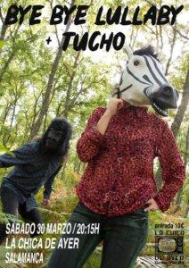 La Chica de Ayer Bye Bye Lullaby + Tucho Salamanca Marzo 2019