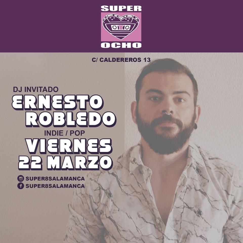 Super 8 Dj Ernesto Robledo Salamanca Marzo 2019