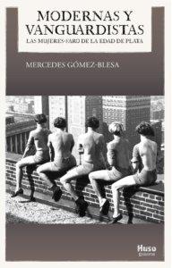 Centro Documental de la Memoria Histórica CDMH Modernas y vanguardistas. Las mujeres-faro de la Edad de Plata Salamanca Marzo 2019