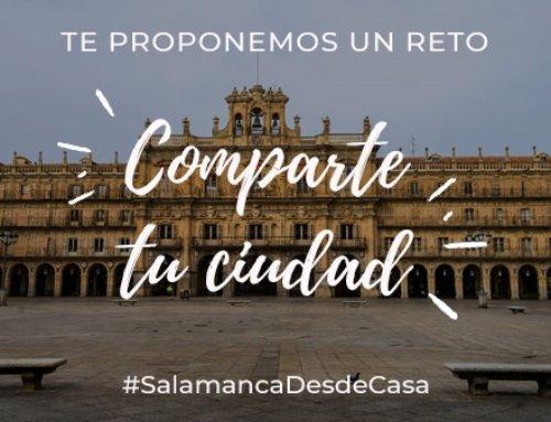 #SalamancaDesdeCasa, el reto que Turismo de Salamanca lanza a salmantinos y visitantes para compartir la ciudad
