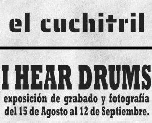 El Cuchitril I hear drums Salamanca Agosto septiembre 2020