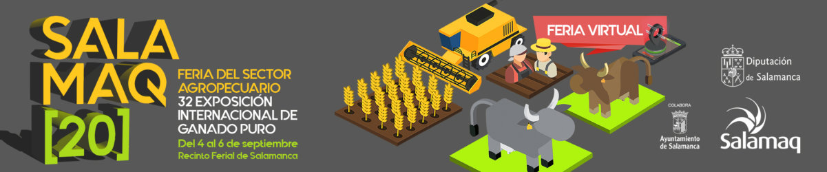 Ferias y Fiestas 2020 Feria del Sector Agropecuario y XXXII Exposición Internacional de Ganado Puro SALAMAQ20 Salamanca y resto del mundo Septiembre