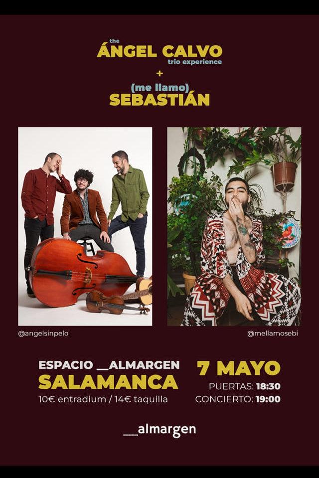 Espacio Almargen The Ángel Calvo Trío Experience + (Me llamo) Sebastián Salamanca Mayo 2021