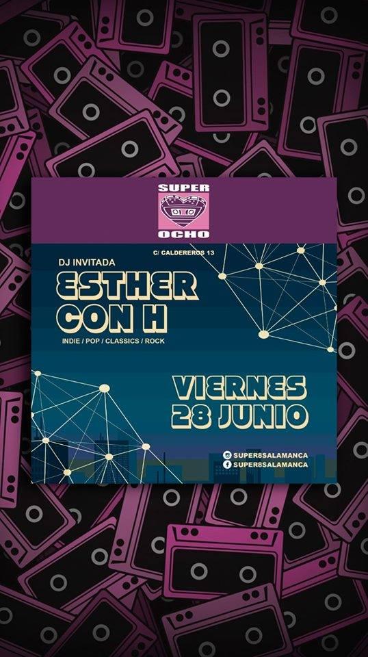 Super 8 Dj Esther con H Salamanca Junio 2019